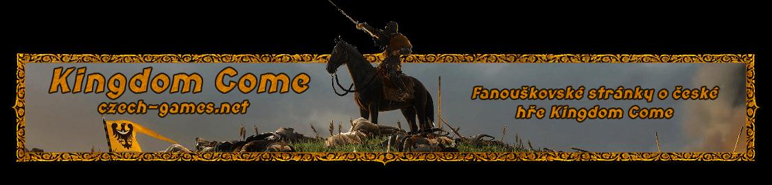 KingdomCome.czech-games.net Fanouškovské stránky o české hře Kingdom Come